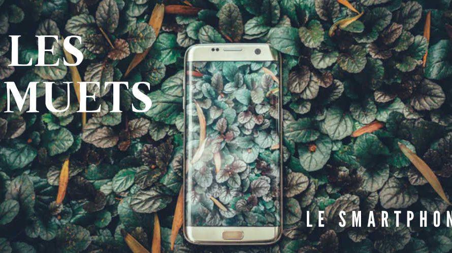 LES MUETS – Le Smartphone